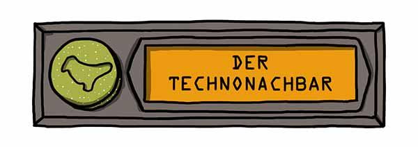 der Technonachbar
