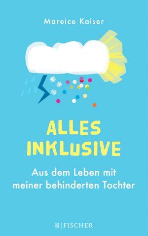 Mareice Kaiser: Alles inklusive, 288 Seiten, S. Fischer Verlag, 14,99 Euro